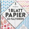 1 Blatt Papier - 33 Faltideen innen Gemustertes Papier