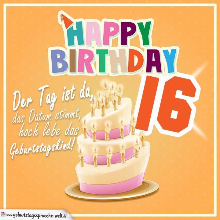 16. Geburtstag Geburtstagssprüche Happy Birthday für Sprüche Zum 16 Geburtstag Witzig Kurz