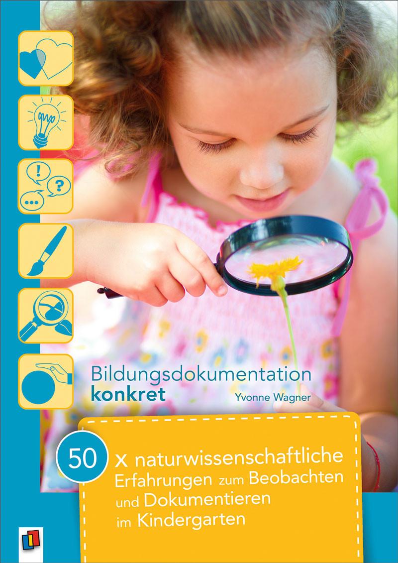 50 X Naturwissenschaftliche Erfahrungen Zum Beobachten Und Dokumentieren Im  Kindergarten in Naturwissenschaftliche Angebote Im Kindergarten