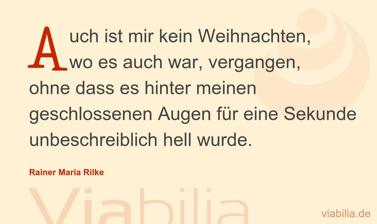 Auch Ist Mir Kein Weihnachten, Wo Es Auch War bei Rainer Maria Rilke Weihnachtsgedichte