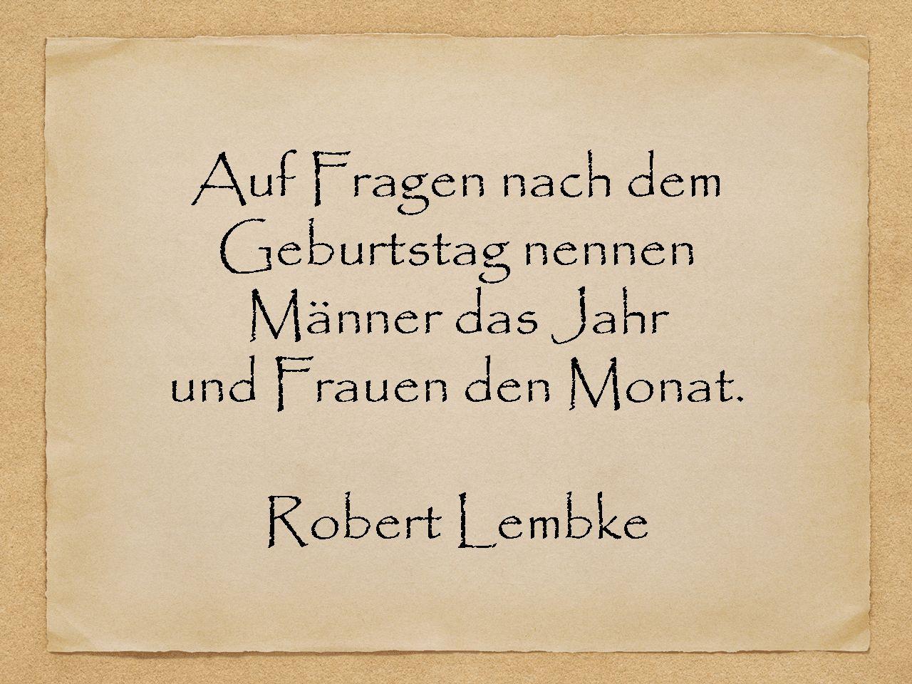 Auf Fragen - Robert Lembke (Mit Bildern ganzes Geburtstagsgedichte Lustige Witzige Gedichte Und Coole Sprüche