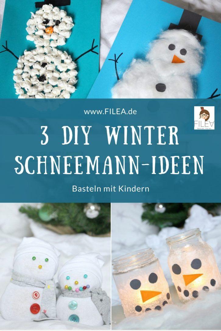 Basteln Mit Kindern // 3 Winter-Diy Schneemann-Ideen (Mit bei Weihnachtsdeko Basteln Kinder