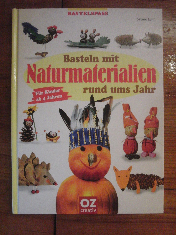 Basteln Mit Naturmaterialien Rund Ums Jahr - Für Kinder Ab 4 Jahren verwandt mit Basteln Naturmaterialien Rund Ums Jahr