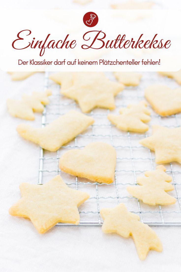 Butterplätzchen – Rezept Für Einfache Kekse Zum Ausstechen bei Einfache Rezepte Für Plätzchen Weihnachten