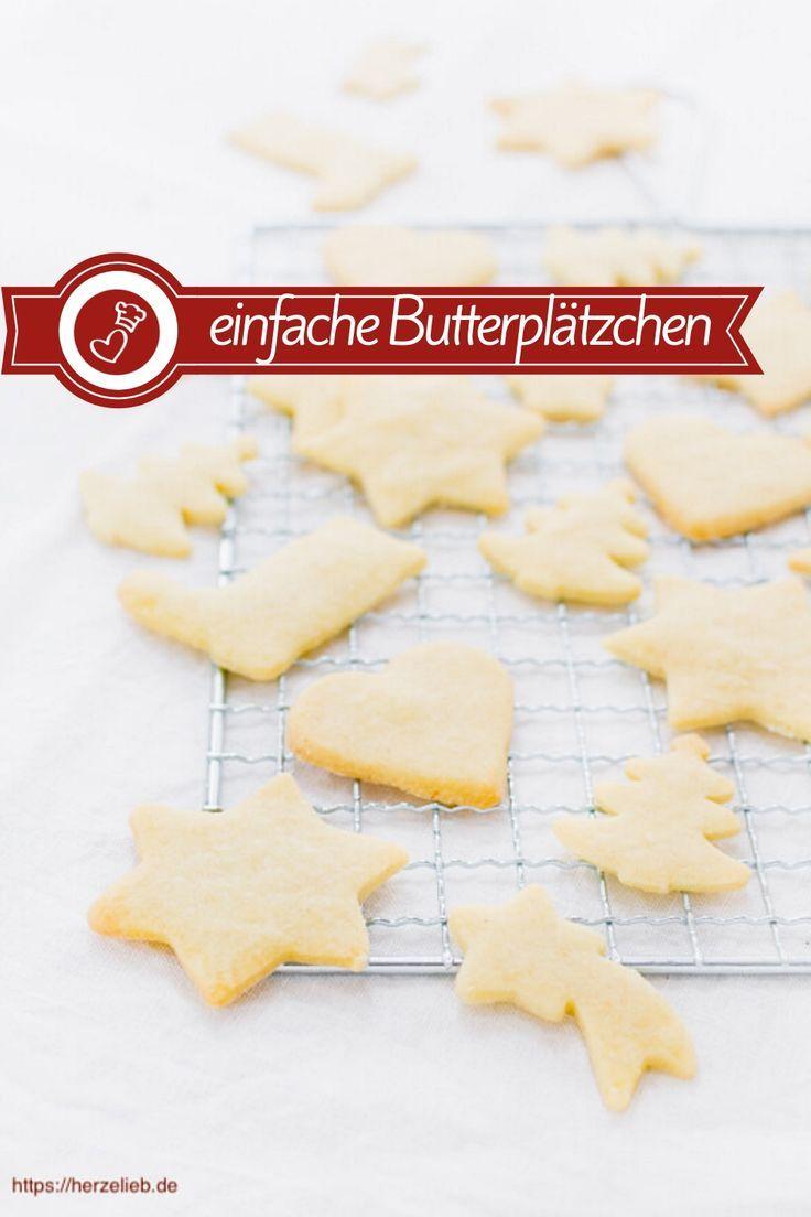 Butterplätzchen – Rezept Für Einfache Kekse Zum Ausstechen mit Butterplätzchen Rezept Einfach Und Schnell