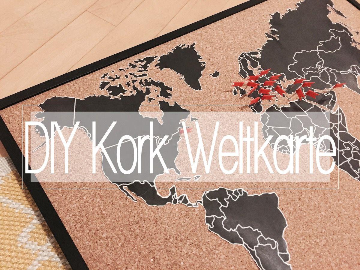 Diy Weltkarte Auf Kork - Die Pinnwand Für Fernwehsüchtige in Weltkarte Selber Machen