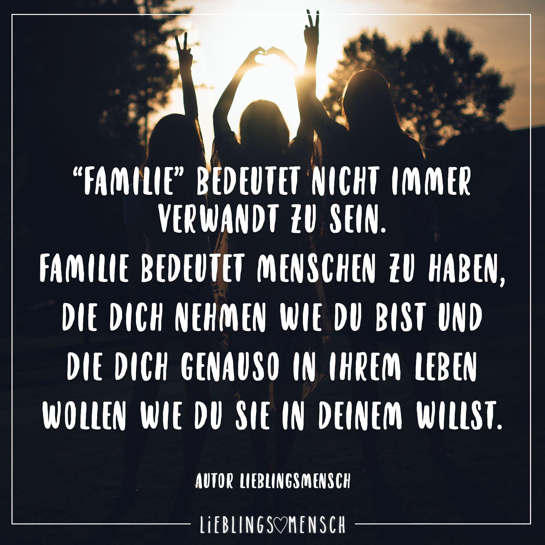 """Familie"""" Bedeutet Nicht Immer Verwandt Zu Sein. Familie innen Sprüche Freundschaft Familie"""