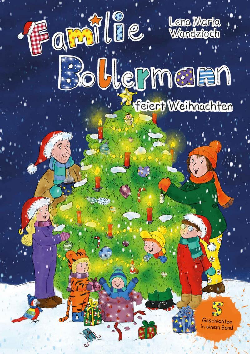 Familie Bollermann Feiert Weihnachten - Kinderbuchlesen.de mit Geschichten Zur Weihnachtszeit Für Die Ganze Familie