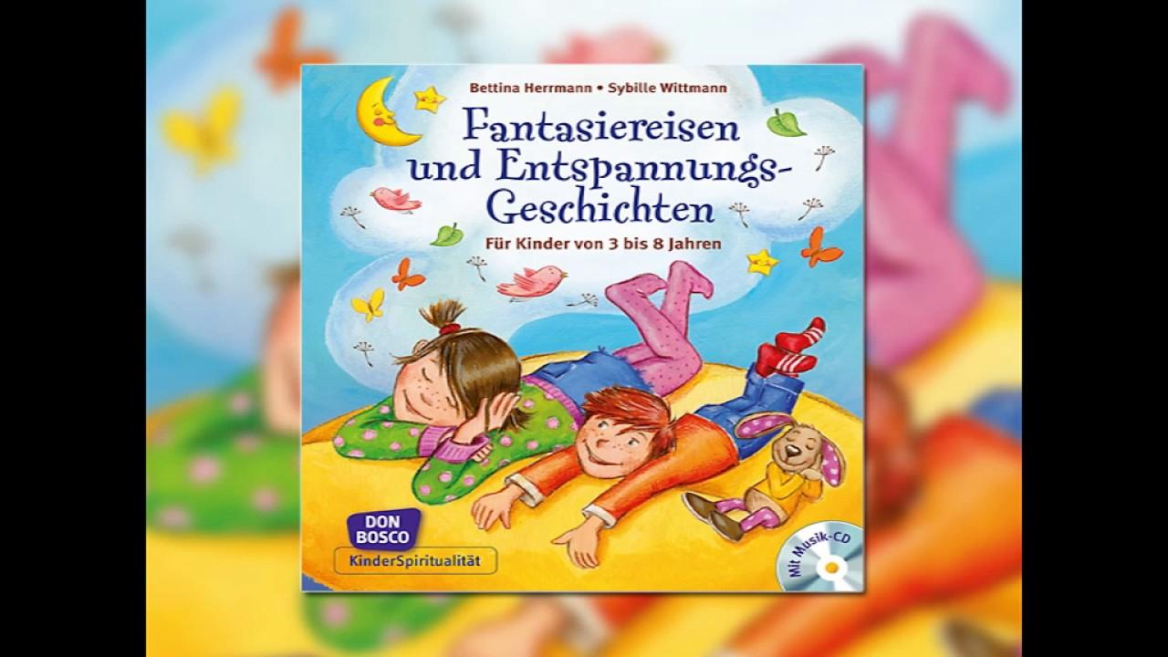Fantasiereisen Und Entspannungsgeschichten - Bettina Herrmann, Sybille  Wittmann - Hörproben verwandt mit Entspannungsgeschichten Kindergarten
