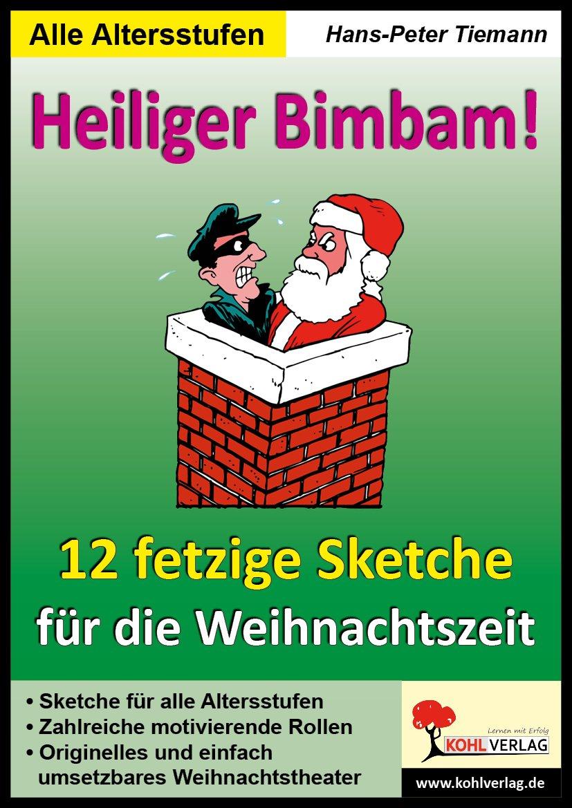 Heiliger Bimbam! - 12 Fetzige Sketche Für Die Weihnachtszeit über Ideen Weihnachtsfeier Grundschule