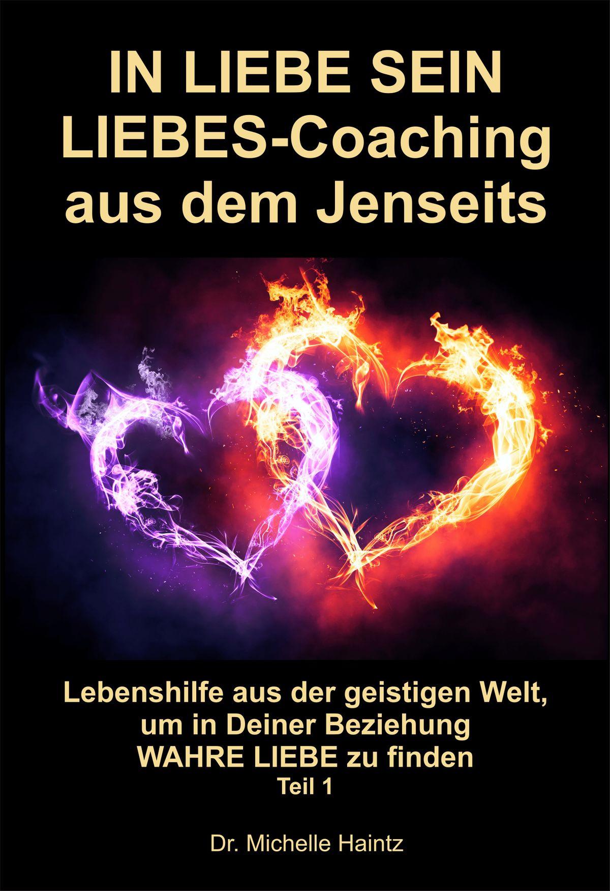 In Liebe Sein Liebes-Coaching Aus Dem Jenseits Ebooks By Dr. Michelle  Haintz - Rakuten Kobo ganzes Libes Bilder