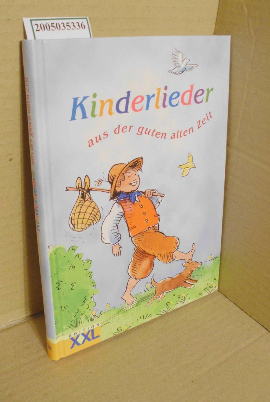 Kinderlieder - Aus Der Guten Alten Zeit mit Buch Kinderlieder Aus Der Guten Alten Zeit