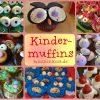 Kindermuffins Zum Kindergeburtstag – Ideen Und Rezepte für Muffin Rezept Kindergeburtstag Einfach
