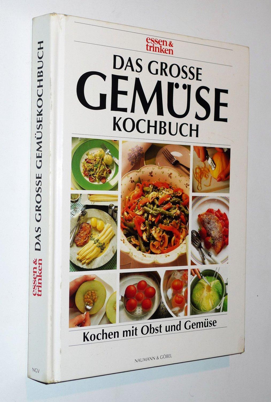 Kochen Mit Obst Und Gemüse Essen & Trinken = Das Grosse Gemüsekochbuch / Gut über Essen Und Trinken Gemüse