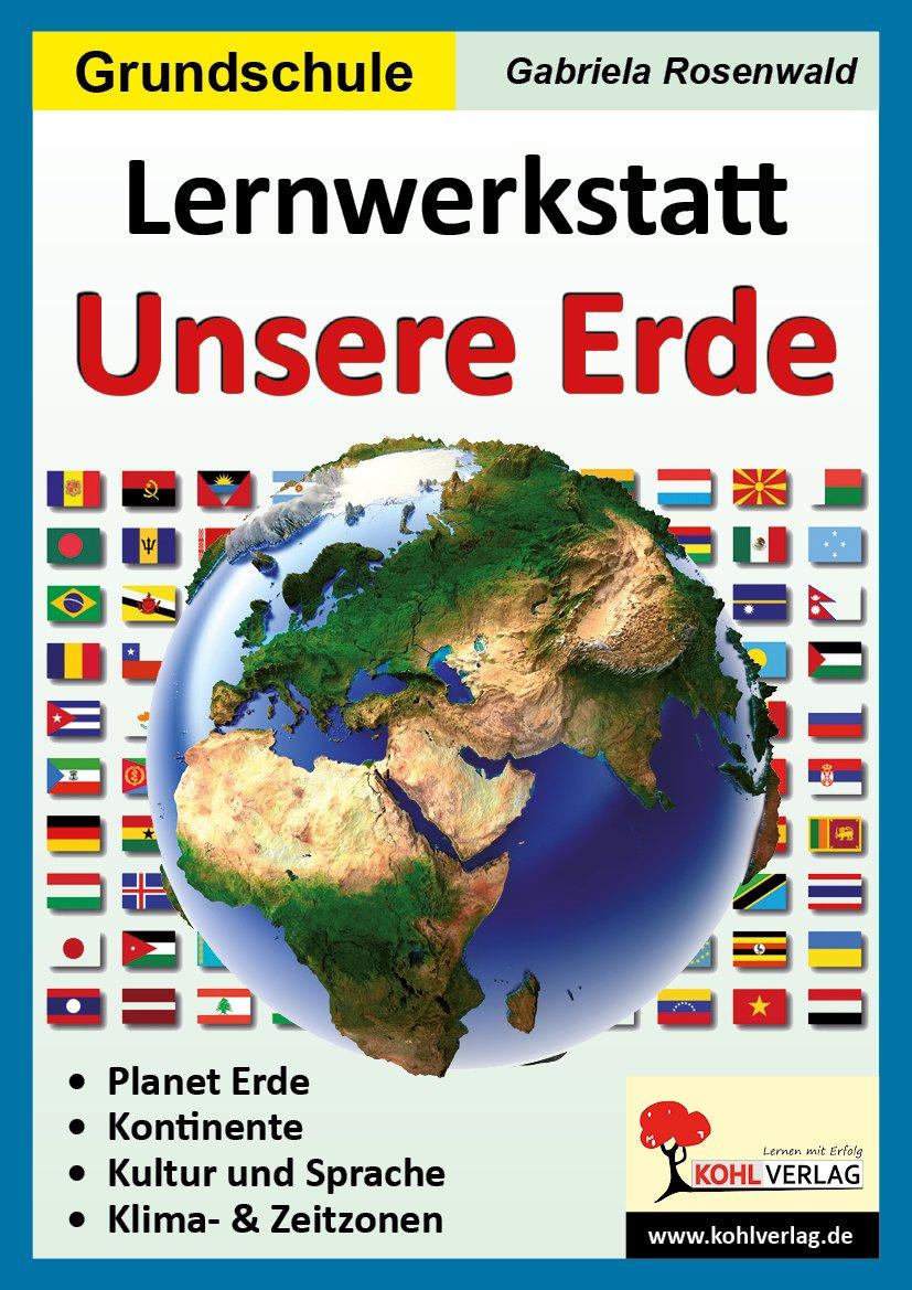 Lernwerkstatt Unsere Erde - Grundschule über Kontinente Grundschule
