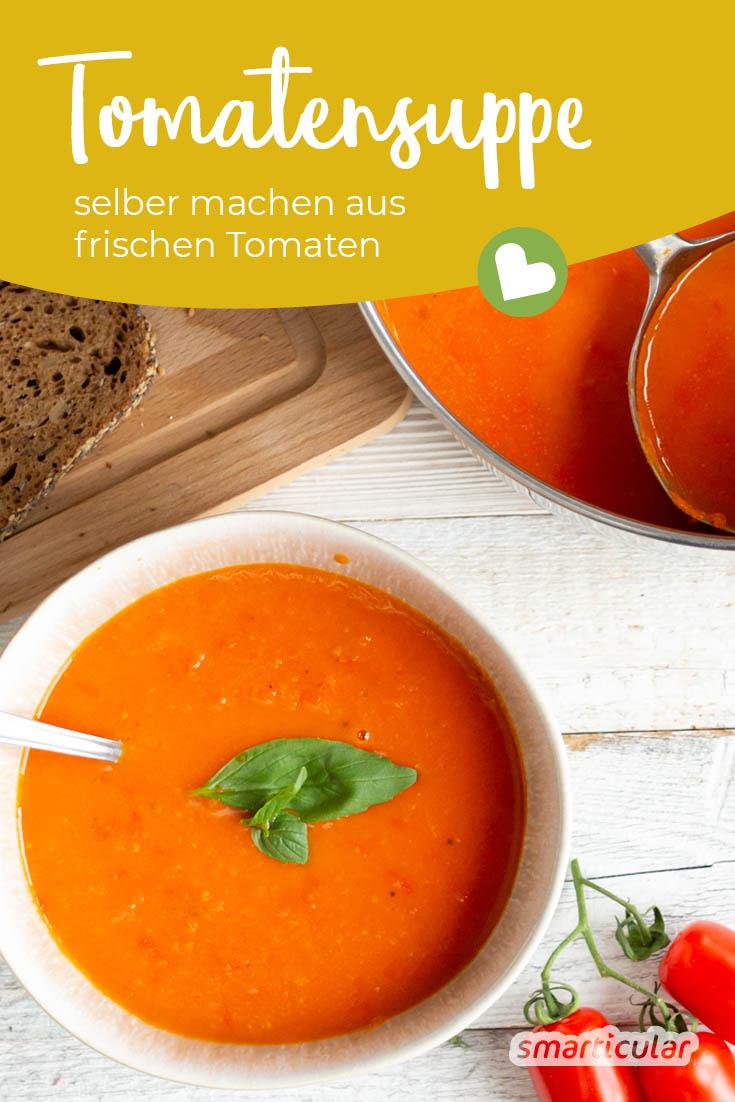 Schnelle Tomatensuppe Aus Frischen Tomaten – Viel Besser Als Tütensuppe ganzes Tomatensuppe Selber Machen Mit Frischen Tomaten